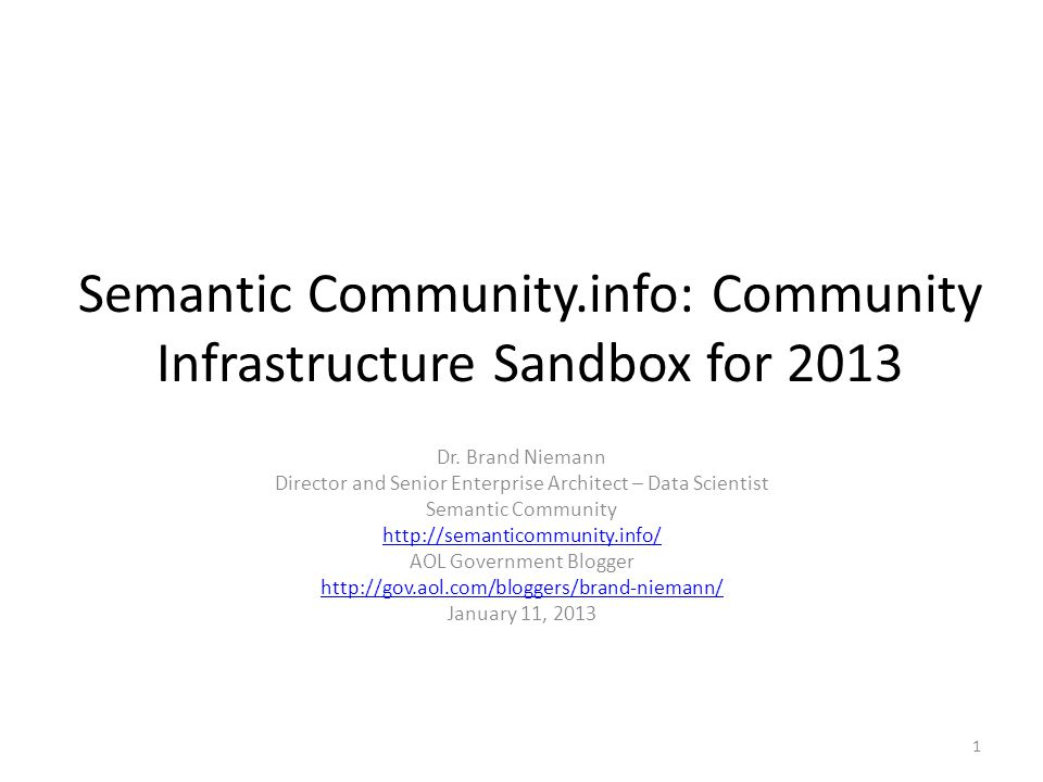 Semantic Community.info: Community Infrastructure Sandbox for 2013 Dr.