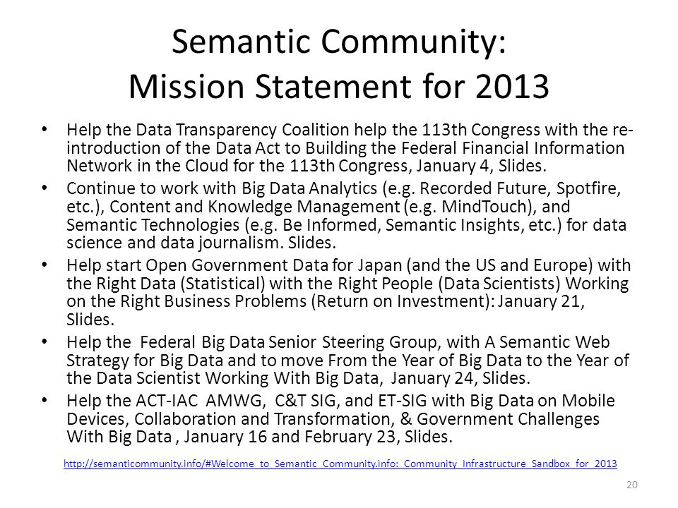 Semantic Community: Mission Statement for 2013 Help the Data Transparency Coalition help the 113th Congress with the re- introduction of the Data Act