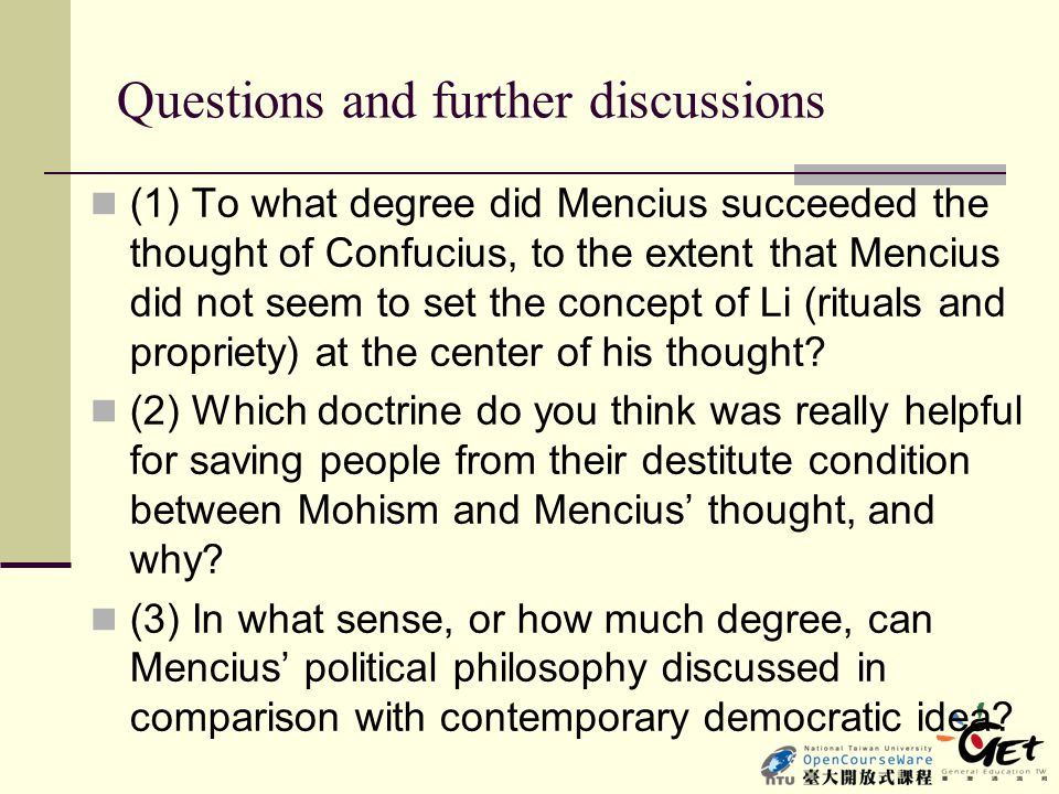 Questions and further discussions (1) To what degree did Mencius succeeded the thought of Confucius, to the extent that Mencius did not seem to set th
