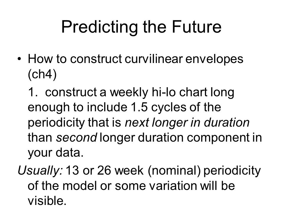 Predicting the Future How to construct curvilinear envelopes (ch4) 1.