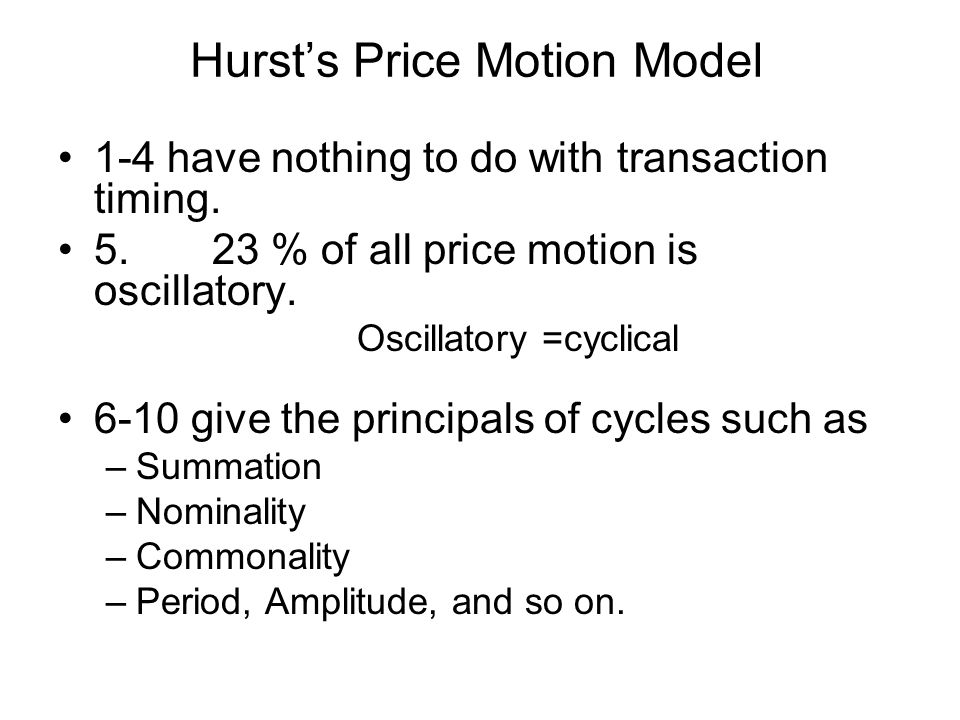 Hurst's Price Motion Model 1-4 have nothing to do with transaction timing.
