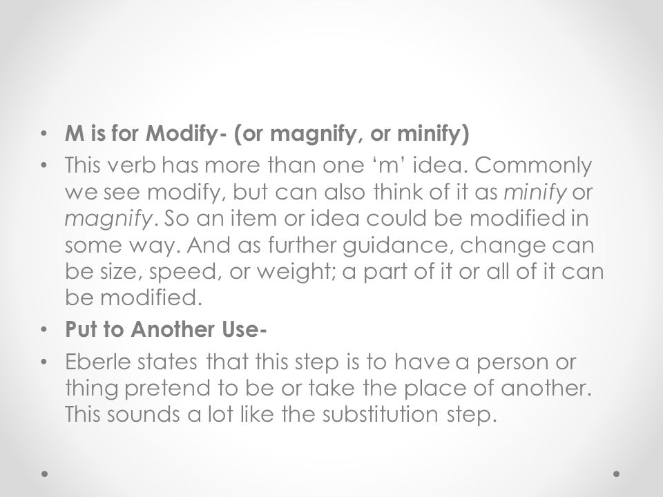 M is for Modify- (or magnify, or minify) This verb has more than one 'm' idea.