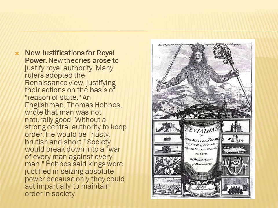  New Justifications for Royal Power. New theories arose to justify royal authority.