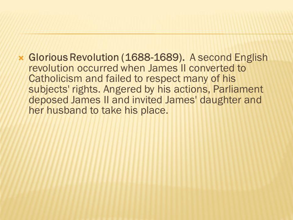  Glorious Revolution (1688-1689).