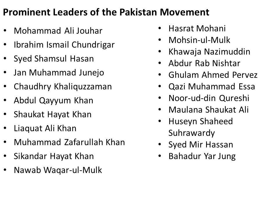 Prominent Leaders of the Pakistan Movement Mohammad Ali Jouhar Ibrahim Ismail Chundrigar Syed Shamsul Hasan Jan Muhammad Junejo Chaudhry Khaliquzzaman