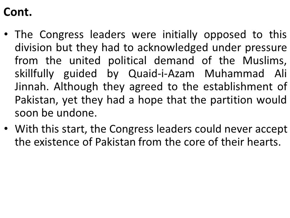 Cont.In short, Iqbal was the man behind the idea of Pakistan.