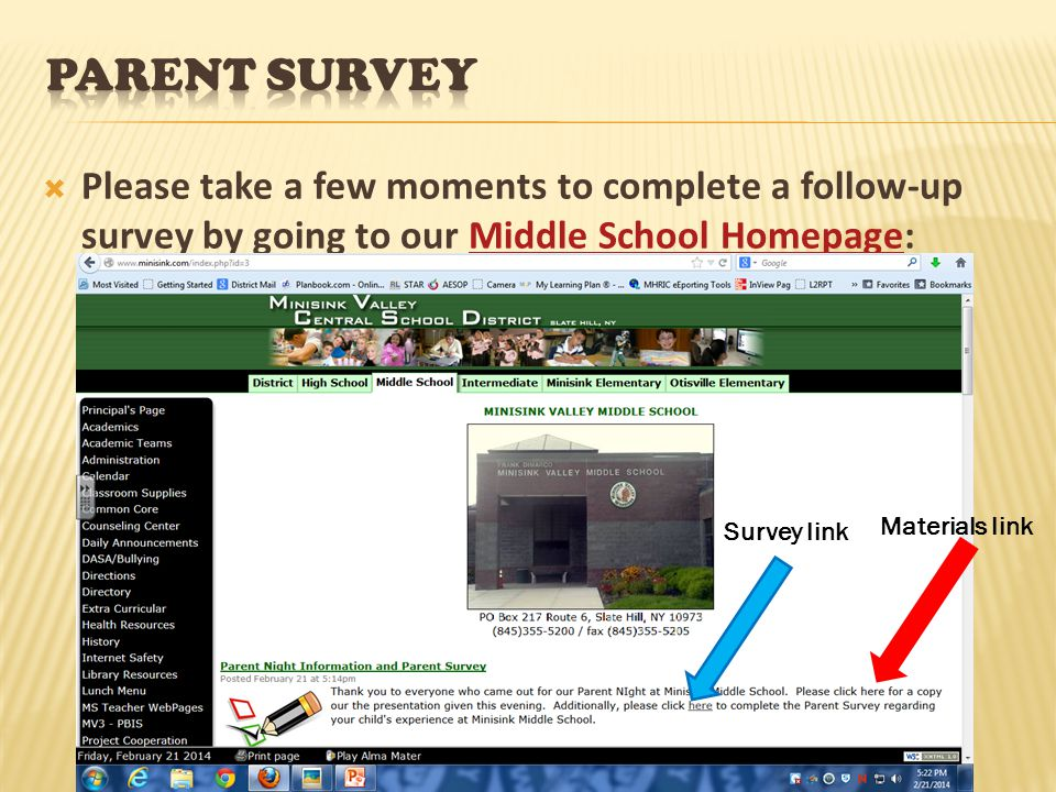  Please take a few moments to complete a follow-up survey by going to our Middle School Homepage:Middle School Homepage Survey link Materials link