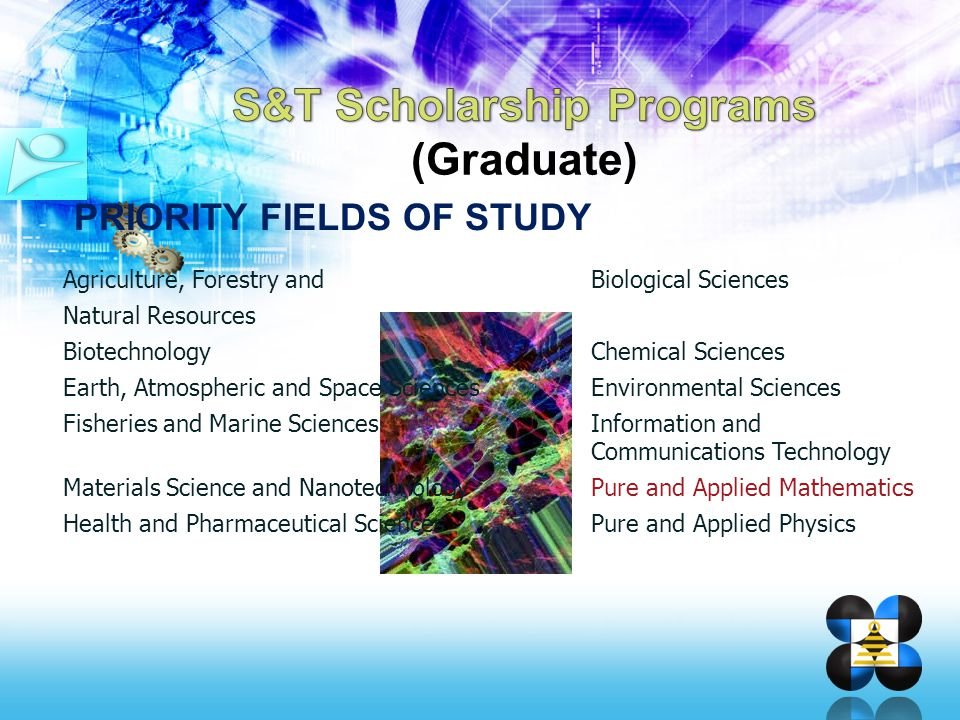 PRIORITY FIELDS OF STUDY Agriculture, Forestry andBiological Sciences Natural Resources BiotechnologyChemical Sciences Earth, Atmospheric and Space Sc