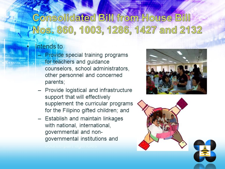 Intends to –Provide special training programs for teachers and guidance counselors, school administrators, other personnel and concerned parents; –Pro