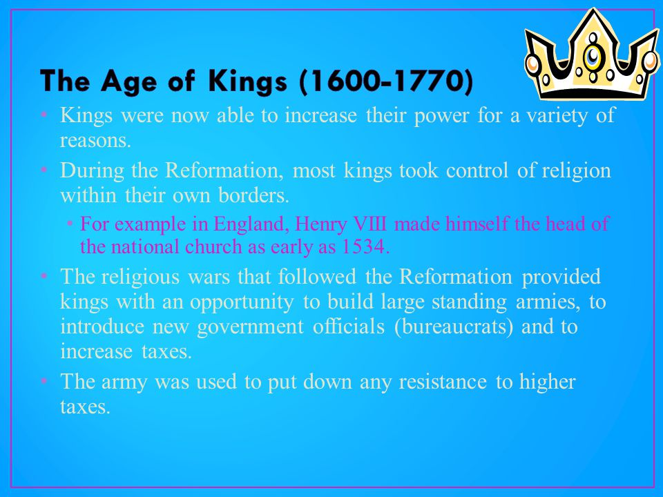 Kings were now able to increase their power for a variety of reasons.