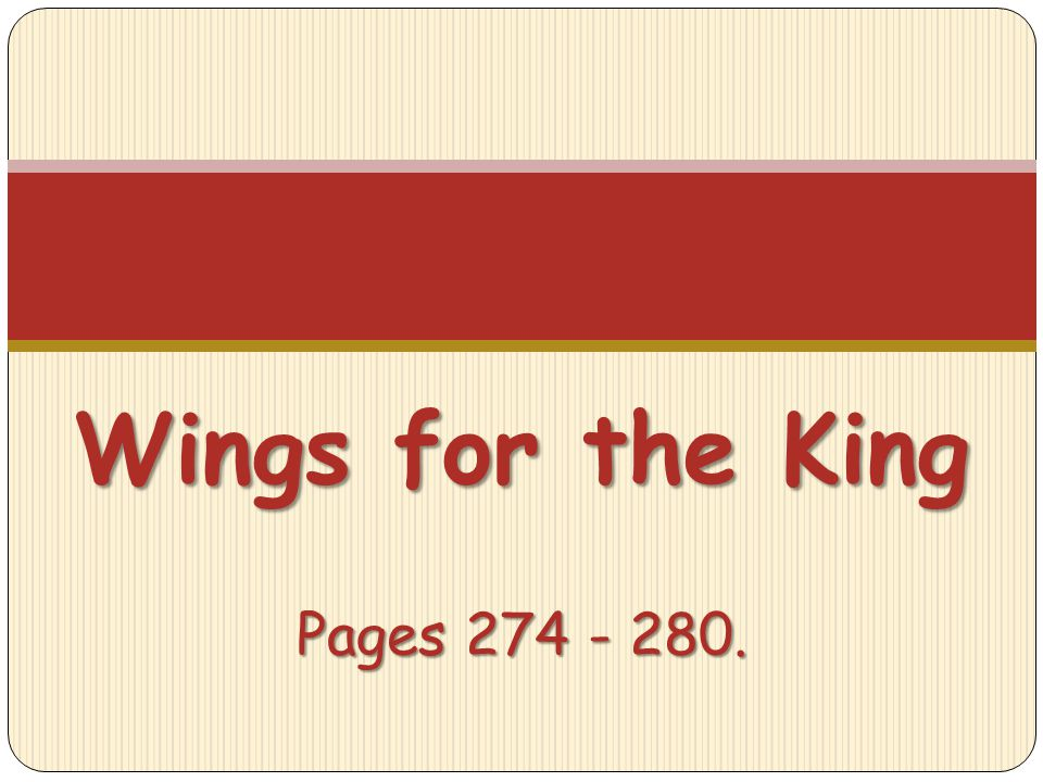 Wings for the King Pages 274 - 280.
