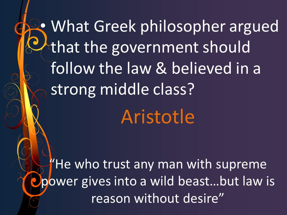 LOGIC & REASON Greek philosophers taught the world to use and