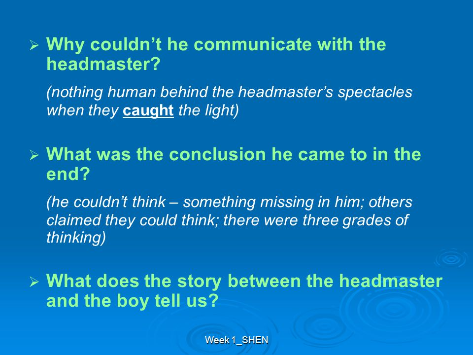 Week 1_SHEN   Why couldn't he communicate with the headmaster.