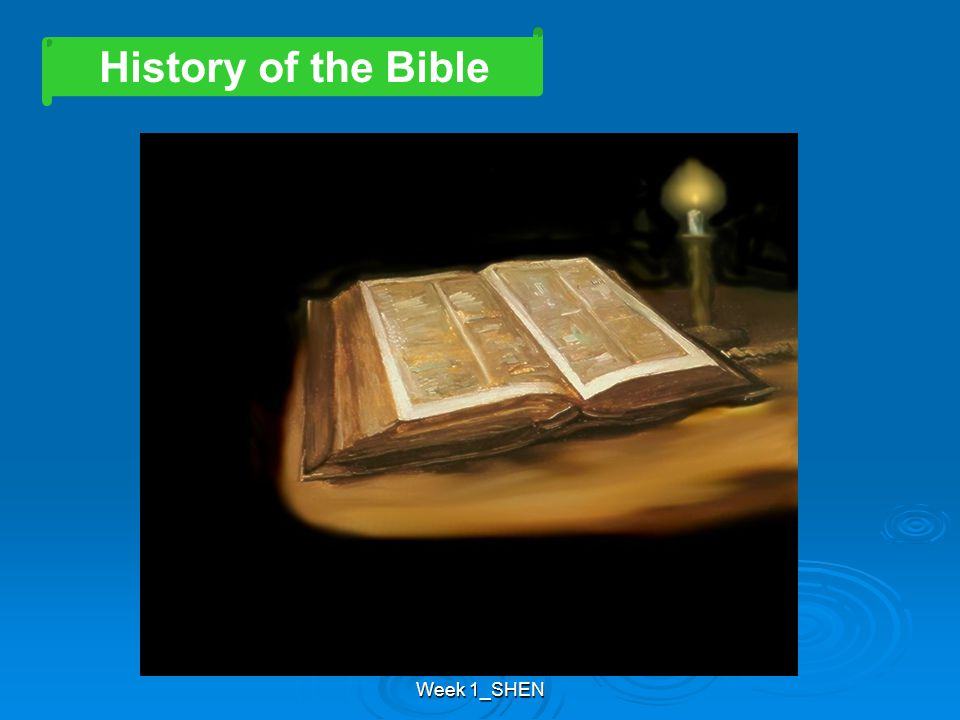 Week 1_SHEN History of the Bible