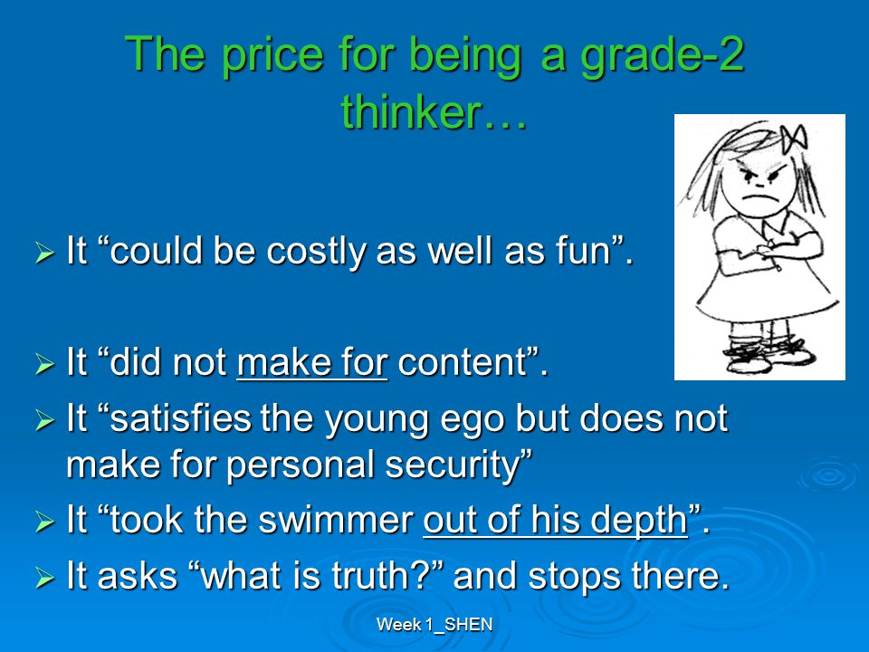Week 1_SHEN The price for being a grade-2 thinker… IIIIt could be costly as well as fun .