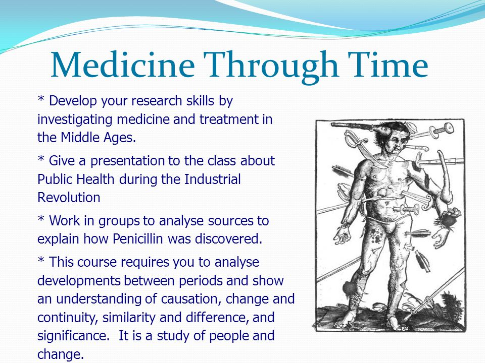 Medicine Through Time * Develop your research skills by investigating medicine and treatment in the Middle Ages.