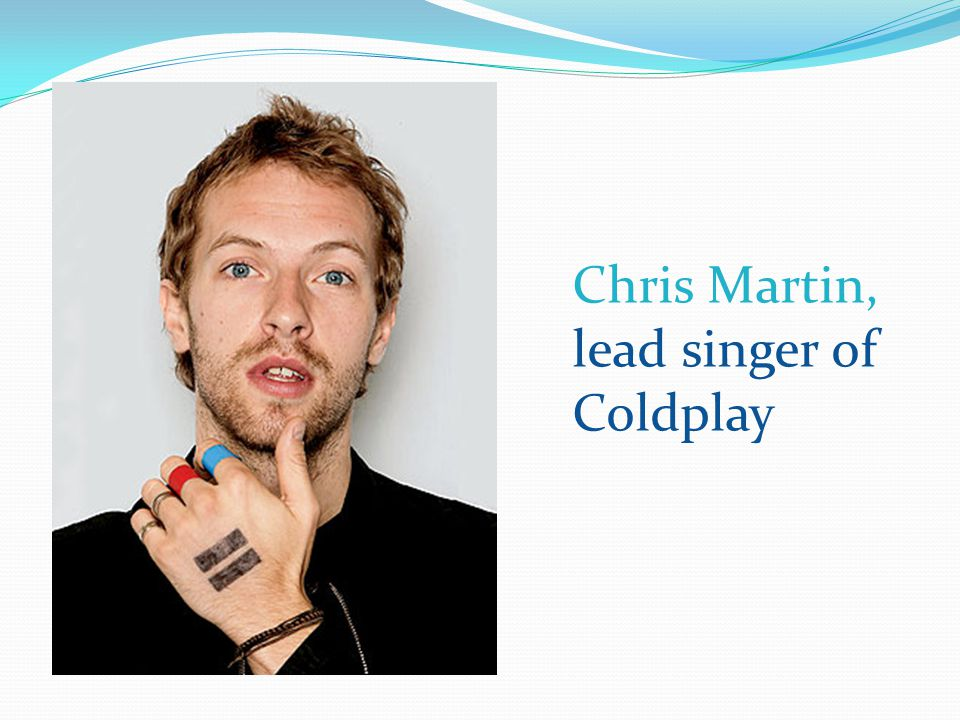 Chris Martin, lead singer of Coldplay