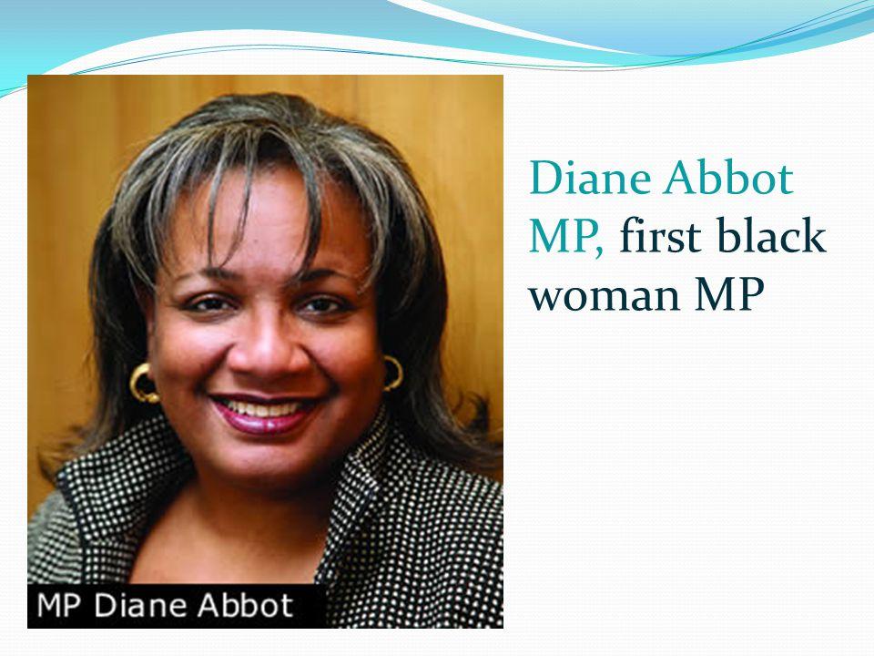 Diane Abbot MP, first black woman MP