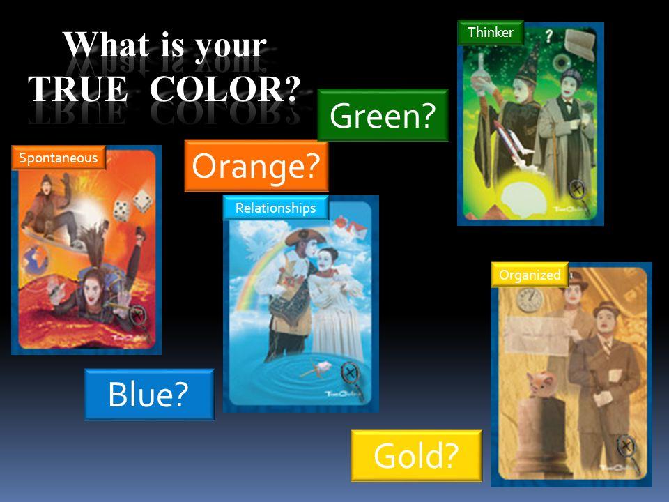 Gold? Orange? Green? Blue? Spontaneous Thinker Relationships Organized