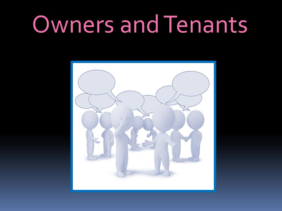 Owners and Tenants