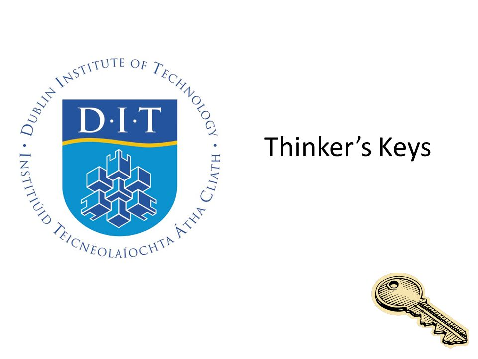 Thinking Creatively Thinker's Keys – The Thinker's Keys were developed by Tony Ryan, an Australian learning consultant, as a set of twenty different activities designed to enhance thinking tasks.