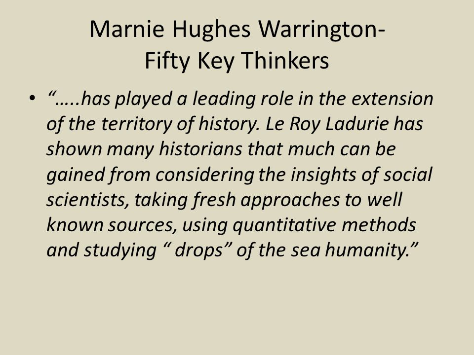 Marnie Hughes Warrington- Fifty Key Thinkers …..has played a leading role in the extension of the territory of history.