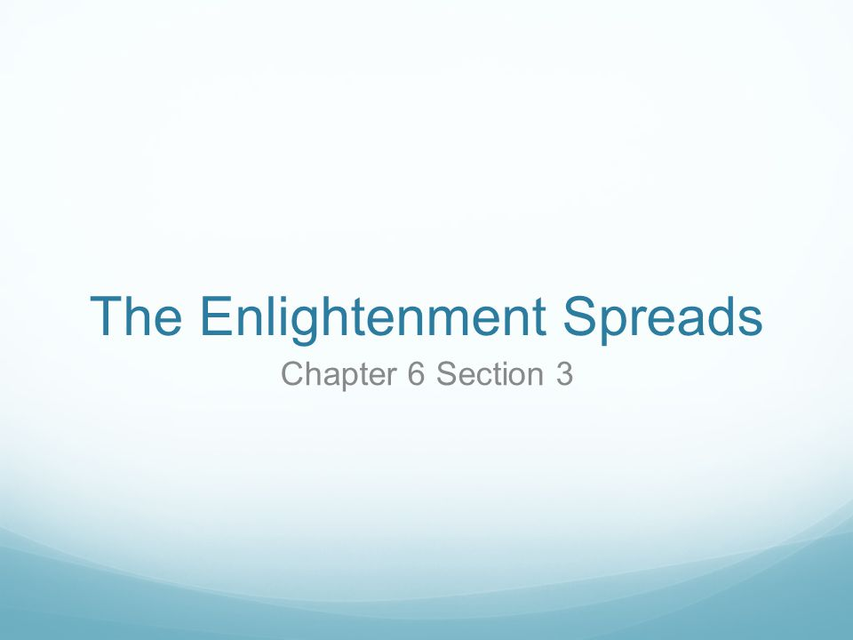 The Enlightenment Spreads Chapter 6 Section 3