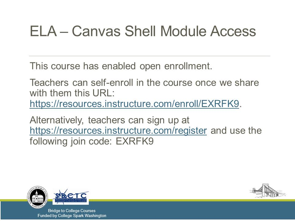 Bridge to College Courses Funded by College Spark Washington ELA – Canvas Shell Module Access This course has enabled open enrollment.