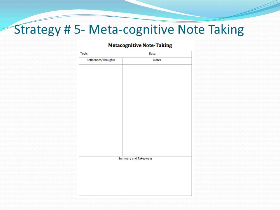 Strategy # 5- Meta-cognitive Note Taking