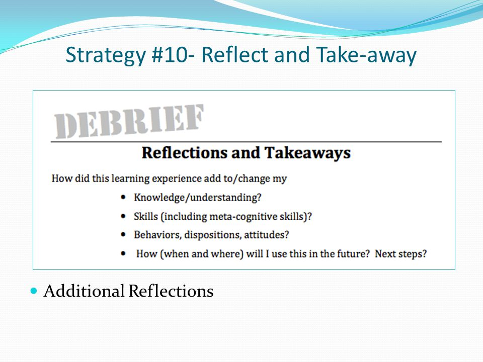 Strategy #10- Reflect and Take-away Additional Reflections