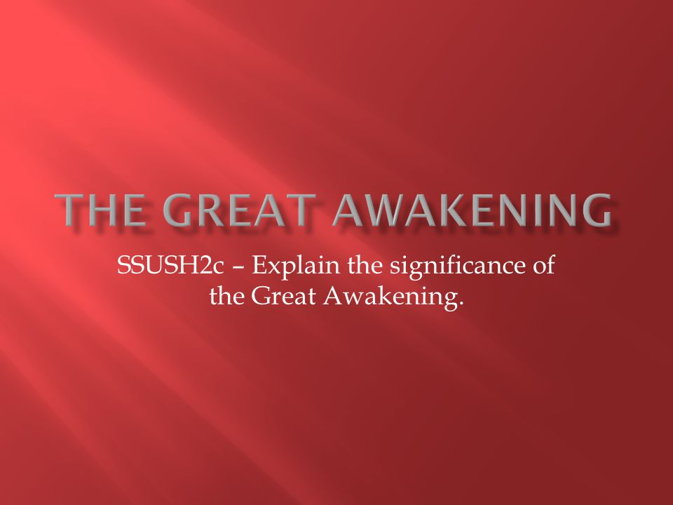 SSUSH2c – Explain the significance of the Great Awakening.
