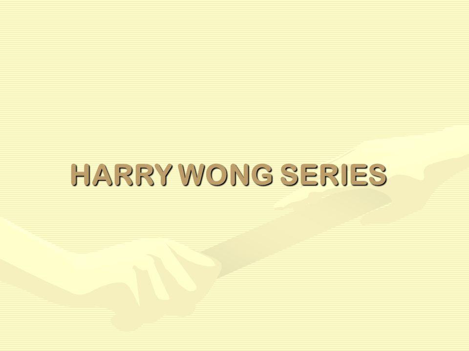 HARRY WONG SERIES