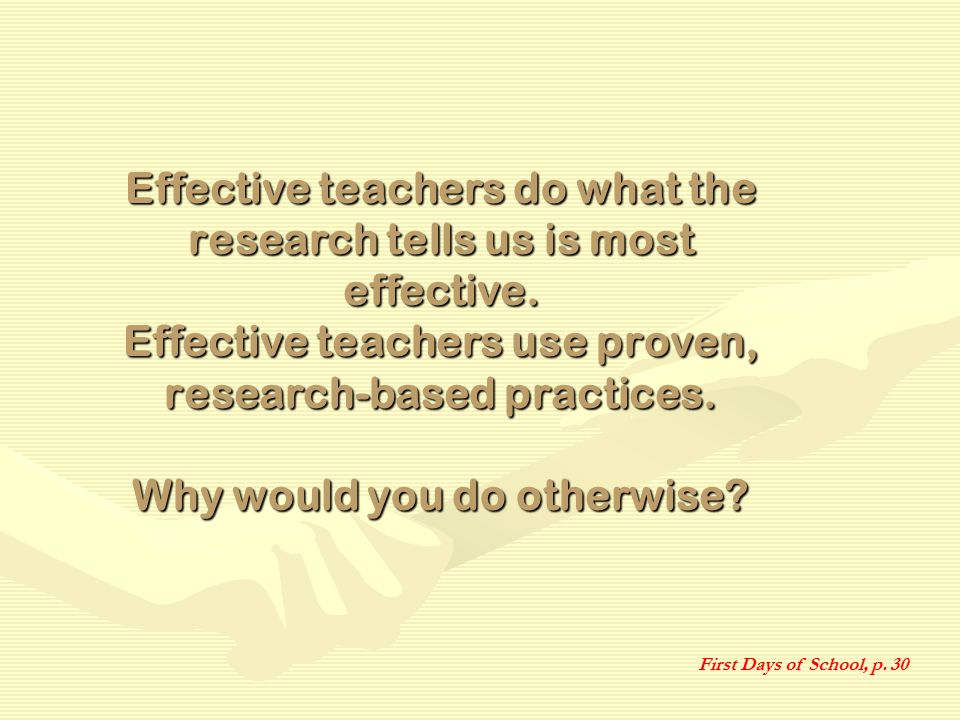 Effective teachers do what the research tells us is most effective.