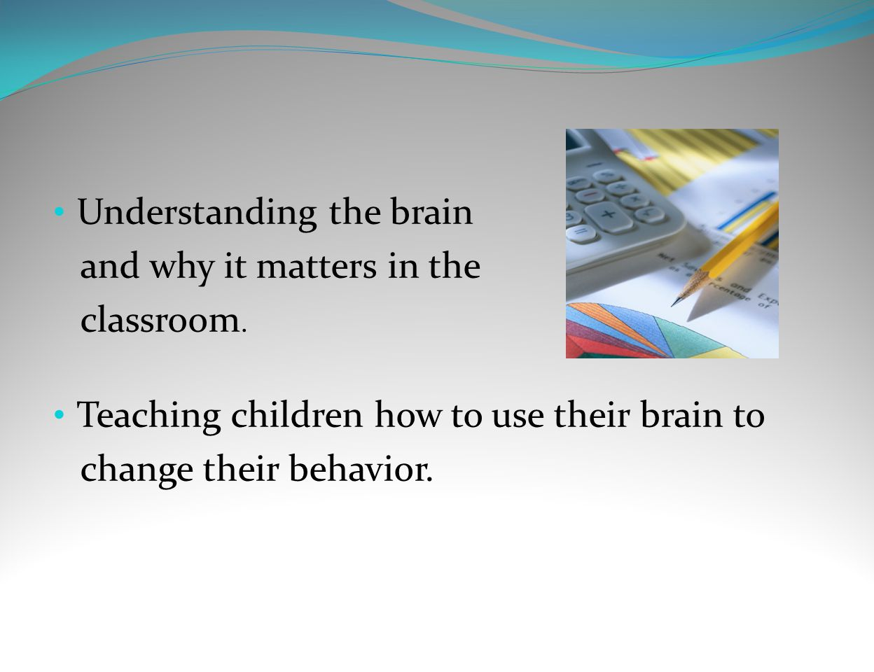 Understanding the brain and why it matters in the classroom. Teaching children how to use their brain to change their behavior.