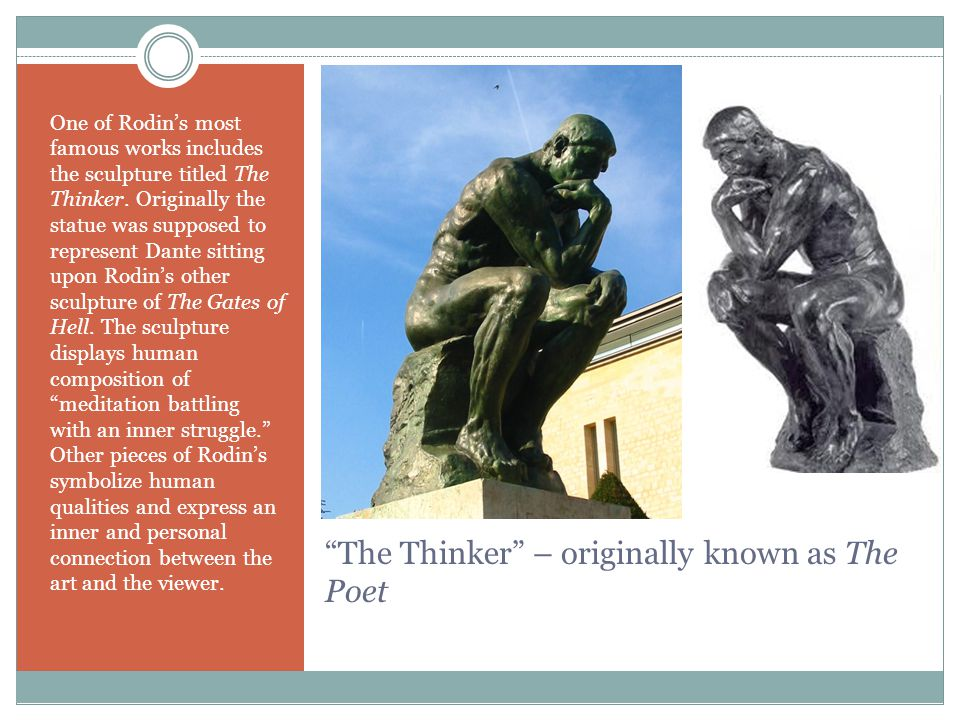 """The Thinker"" – originally known as The Poet One of Rodin's most famous works includes the sculpture titled The Thinker. Originally the statue was sup"