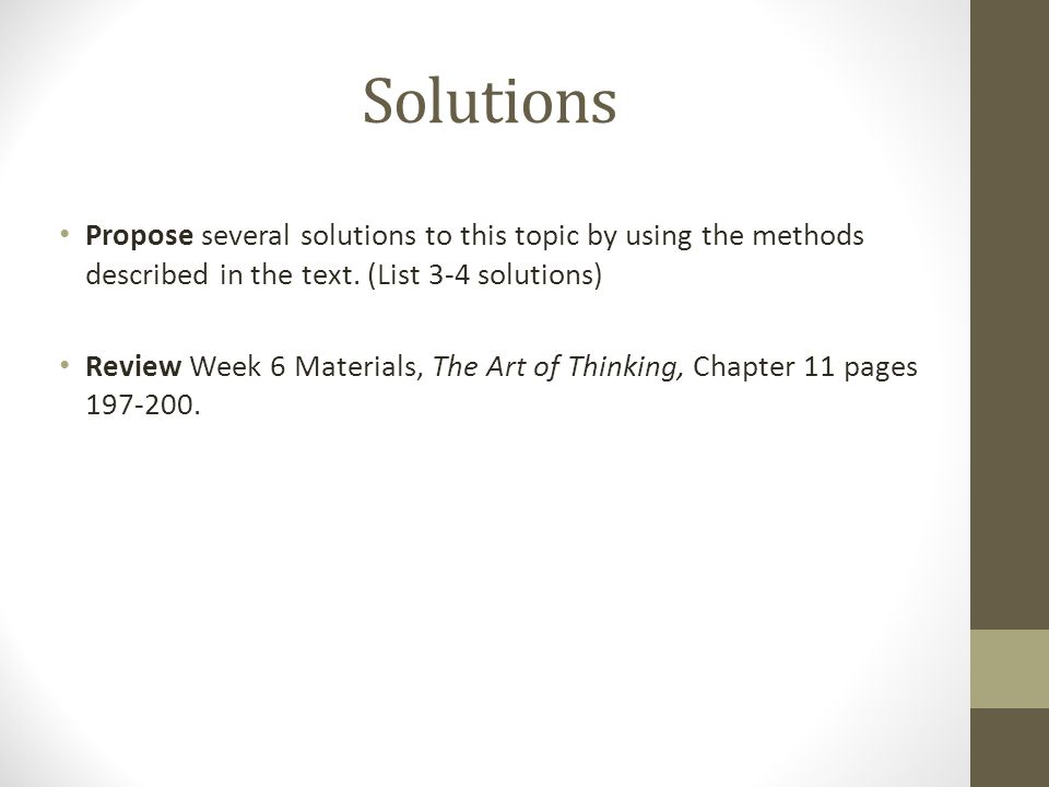 Solutions Propose several solutions to this topic by using the methods described in the text.