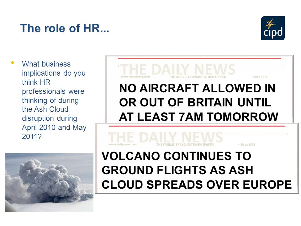 NO AIRCRAFT ALLOWED IN OR OUT OF BRITAIN UNTIL AT LEAST 7AM TOMORROW THE DAILY NEWS www.dailynews.com THE WORLD'S FAVOURITE NEWSPAPER - Since 1879 The role of HR...