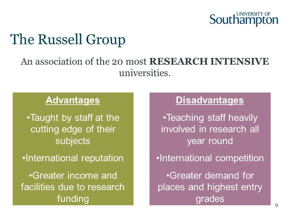 9 The Russell Group An association of the 20 most RESEARCH INTENSIVE universities.