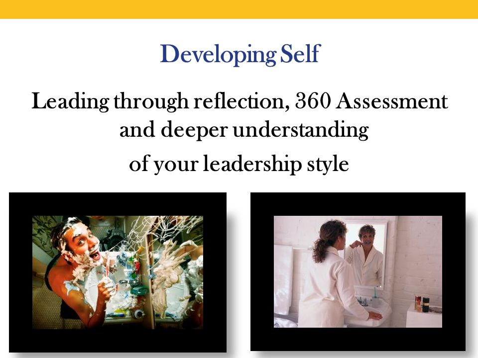 Developing Self Leading through reflection, 360 Assessment and deeper understanding of your leadership style