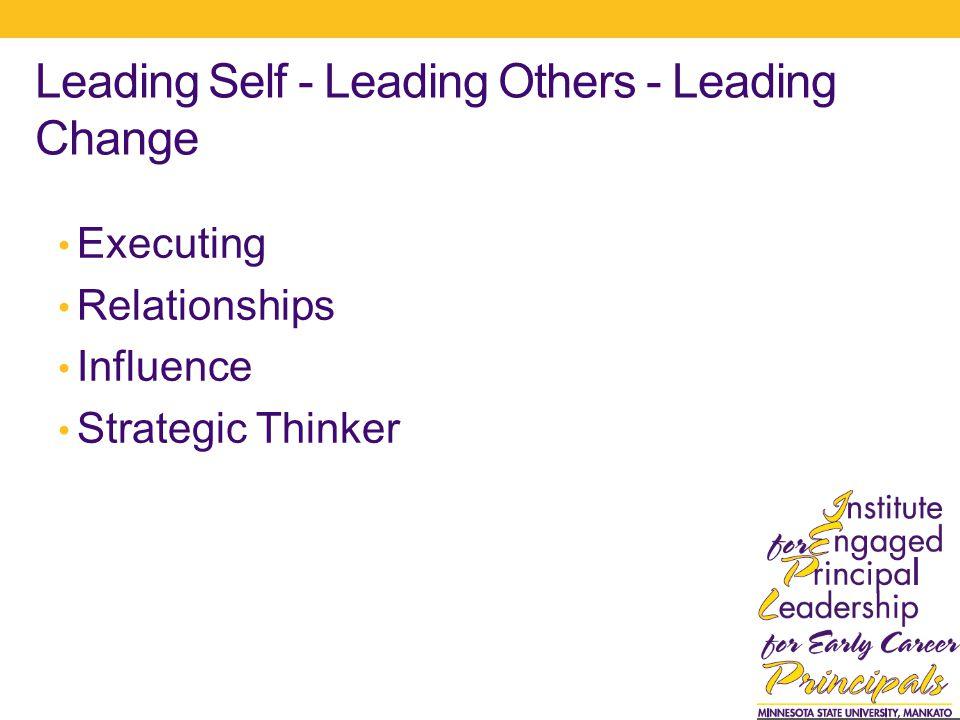 Leading Self - Leading Others - Leading Change Executing Relationships Influence Strategic Thinker