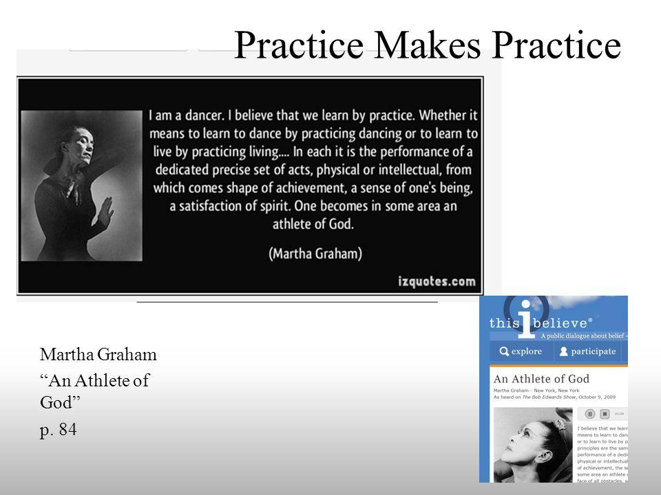 Practice Makes Practice Martha Graham An Athlete of God p. 84