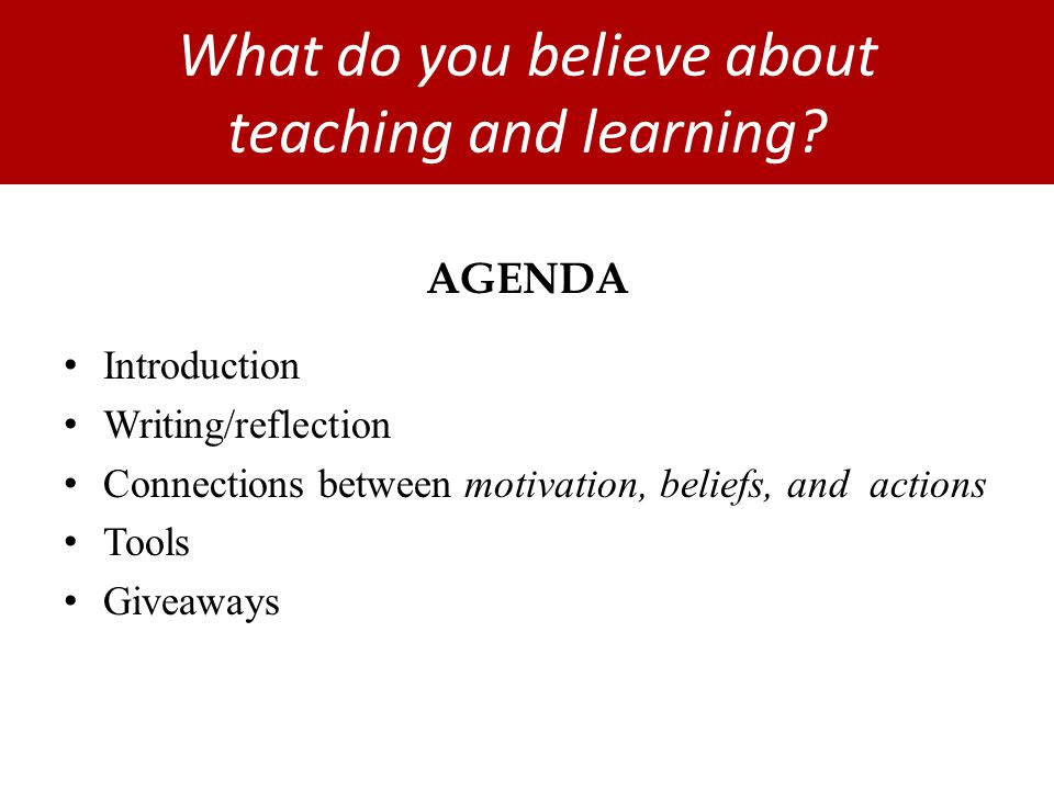What do you believe about teaching and learning.