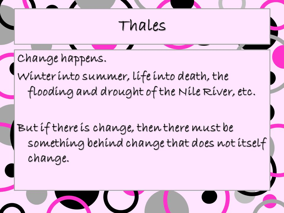 Thales Thales (c.624-545 B.C.E.). Thales (c.624-545 B.C.E.). He is the first thinker to suggest that all of the things in nature are ultimately made o