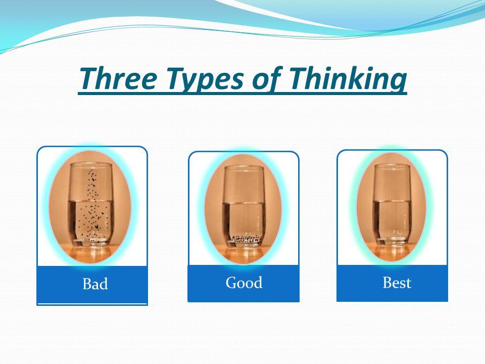Three Types of Thinking Bad Good Best