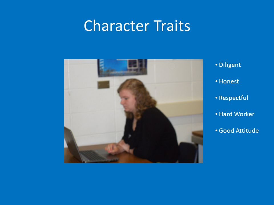 Character Traits Diligent Honest Respectful Hard Worker Good Attitude