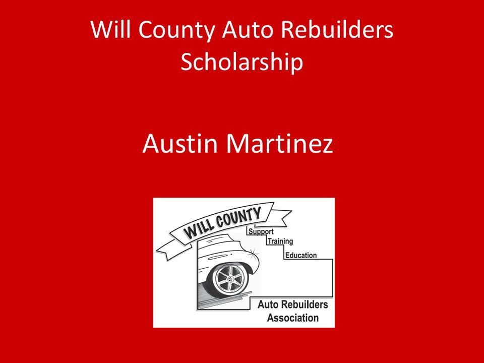 Will County Auto Rebuilders Scholarship Austin Martinez