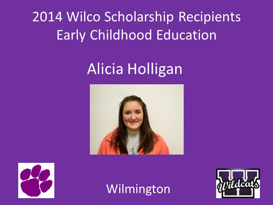 2014 Wilco Scholarship Recipients Early Childhood Education Alicia Holligan Wilmington