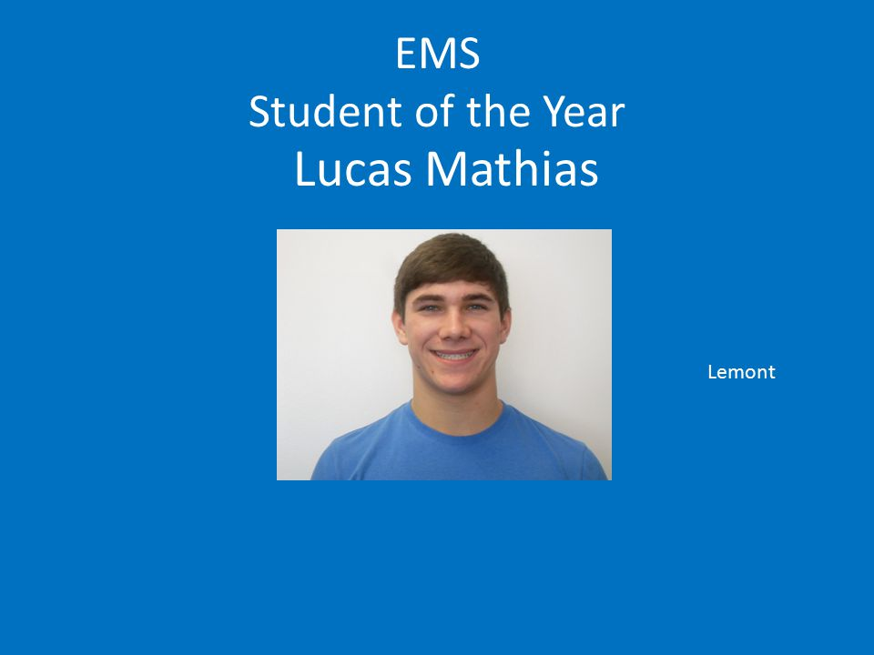 EMS Student of the Year Lucas Mathias Lemont