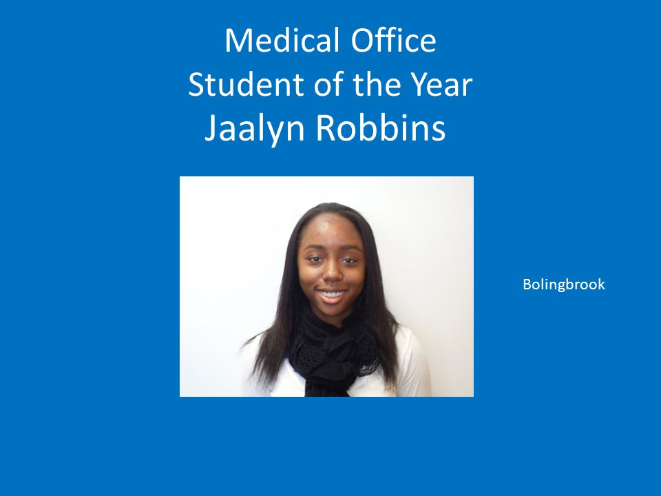 Medical Office Student of the Year Jaalyn Robbins Bolingbrook