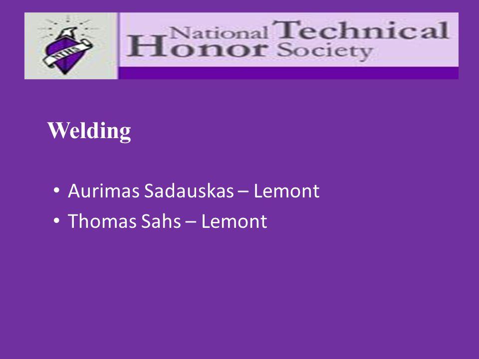 Welding Aurimas Sadauskas – Lemont Thomas Sahs – Lemont